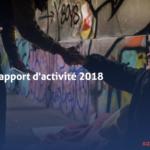 Activité 2018 : notre rapport annuel est en ligne !